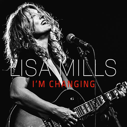 I'm Changing by Lisa Mills