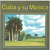 Cuba Y Su Musica by Various Artists