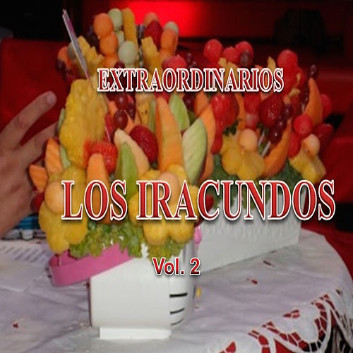 Extraordinarios Vol. 2 by Los Iracundos