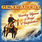 Cowboy Hymns & Songs Of Inspiration by Gene Autry
