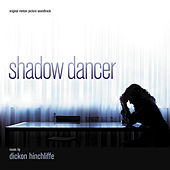Shadow Dancer by Dickon Hinchliffe