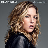 I'm Not In Love by Diana Krall