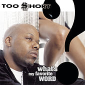 What's My Favorite Word? by Too $hort
