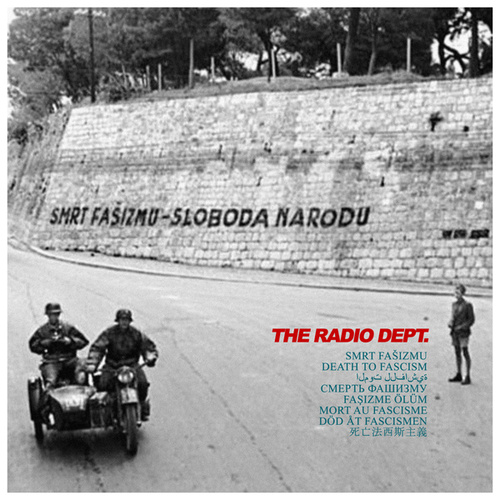 Death To Fascism by The Radio Dept.