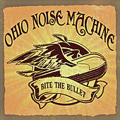 Bite the Bullet by Ohio Noise Machine