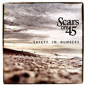 Safety In Numbers by Scars On 45
