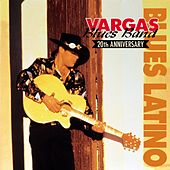 Blues Latino (20th Aniversary) by Vargas Blues Band
