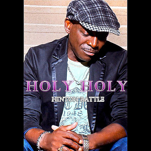 Holy Holy by Hinton Battle