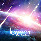 Legacy by Big Giant Circles