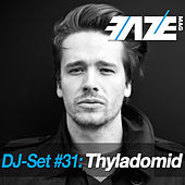 Faze DJ Set #31: Thyladomid by Various Artists