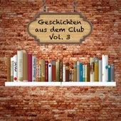 Geschichten aus dem Club, Vol. 3 by Various Artists