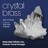 Crystal Brass - Emotions in Brass by Brass Band Fröschl Hall