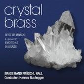 Crystal Brass - Emotions in Brass by Brass Band Fröschl Hall
