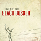 Beach Busker by Owen Plant