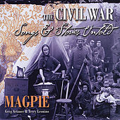 The Civil War: Songs & Stories Untold (feat. Greg Artzner & Terry Leonino) by Magpie