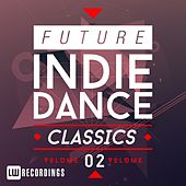 Future Indie Dance Classics Vol. 2 - EP by Various Artists
