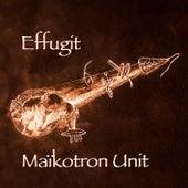 Effugit by Maïkotron Unit