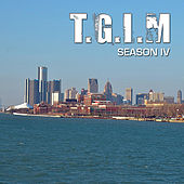 T.G.I.M. Season IV by Etthehiphoppreacher