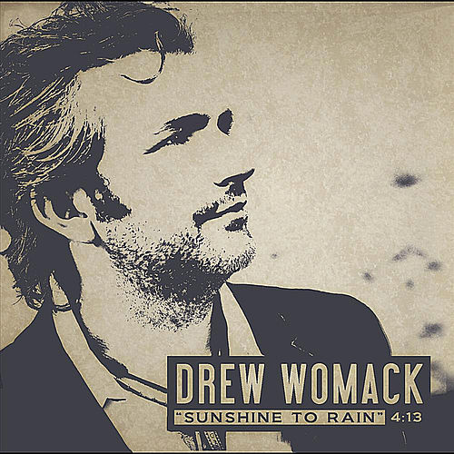 Sunshine to Rain by Drew Womack