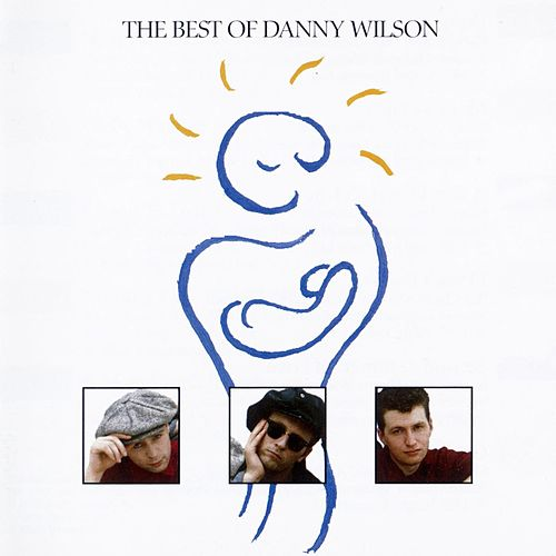 The Best Of Danny Wilson by Danny Wilson