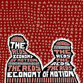 Economy Of Motion by The Reds