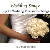 Wedding Songs: Top 10 Wedding Processional Songs by The O'Neill Brothers