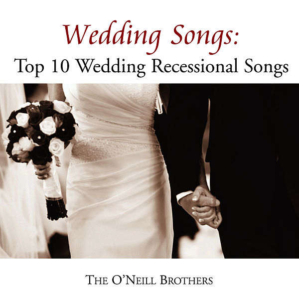 Wedding Songs: Top 10 Wedding Recessional Songs By The O