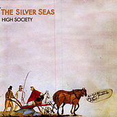 High Society by The Silver Seas