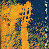 Amber Rose Guitar Duo At The Mill by Amber Rose Guitar Duo