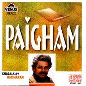 Paigham - Ghazals by Hariharan by Hariharan