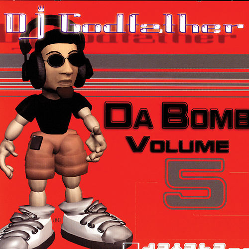 Da Bomb Vol 5 by DJ Godfather