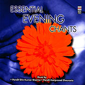 Essential Evening Chants by Pandit Hariprasad Chaurasia