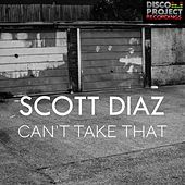 I Can't Take That by Scott Diaz