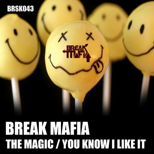 The Magic / You Know I Like It by Break Mafia