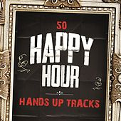 50 Happy Hour Hands Up Tracks by Various Artists