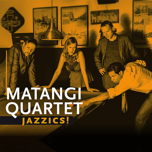 Jazzics by Matangi Quartet