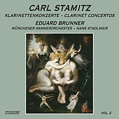 Stamitz: Clarinet Concertos, Vol. 2 by Eduard Brunner