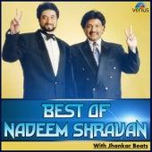 Best of Nadeem Shravan - With Jhankar Beats by Various Artists