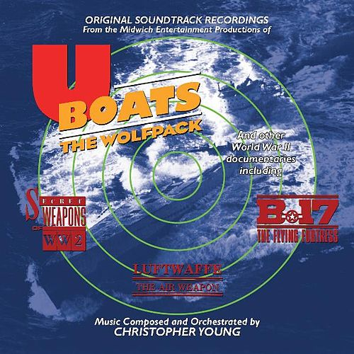 U-Boats: The Wolfpack (Original Soundtrack Recording) by Christopher Young