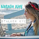 Stalker Eye by Natalie Aley