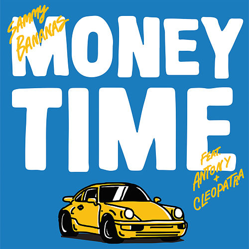 Money Time by Sammy Bananas