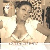 Kan Eye Get Wit U? by Sista Flame