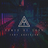 Power of Love - Single by Tony Anderson