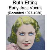 Early Jazz Vocals (Recorded 1927-1930) by Ruth Etting