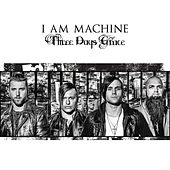 I Am Machine von Three Days Grace