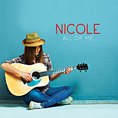 All Of Me by Nicole