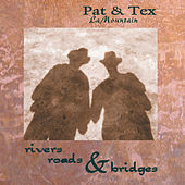 Rivers Roads & Bridges by Pat.