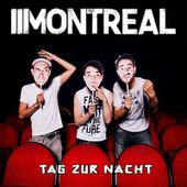 Tag zur Nacht by Montreal