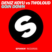 Goin Down by Deniz Koyu
