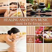 Healing Asian Spa Music: Music for the Therapy Room by The Relaxation Specialists